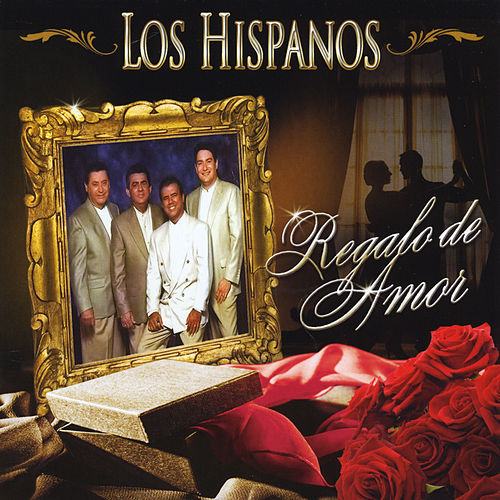 Regalo de Amor by Los Hispanos