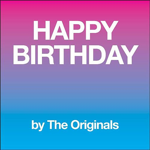 Happy Birthday by The Originals