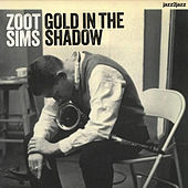 Gold in the Shadow - Bossa and Ballads by Zoot Sims