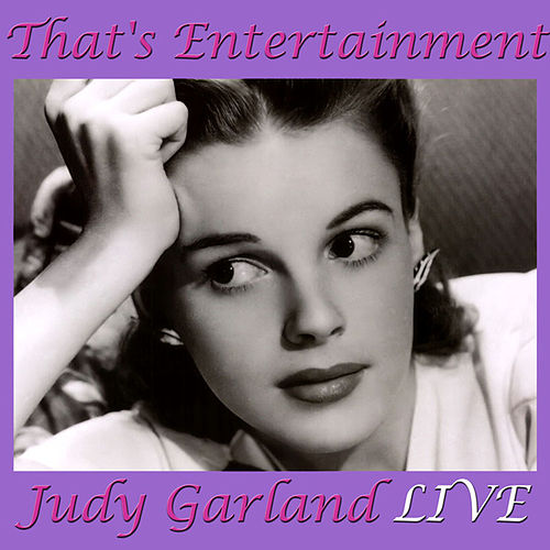 That's Entertainment (Live) by Judy Garland
