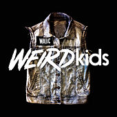 Weird Kids by We Are The In Crowd