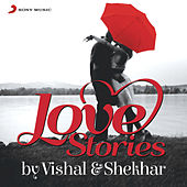 #Love Stories by Vishal & Shekhar by Various Artists