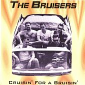 Cruisin' for a Bruisin' (expanded 2014 with Bonus Tracks) by The Bruisers