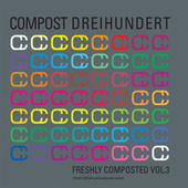 Freshly Composted 3 - Compost 300 by Various Artists