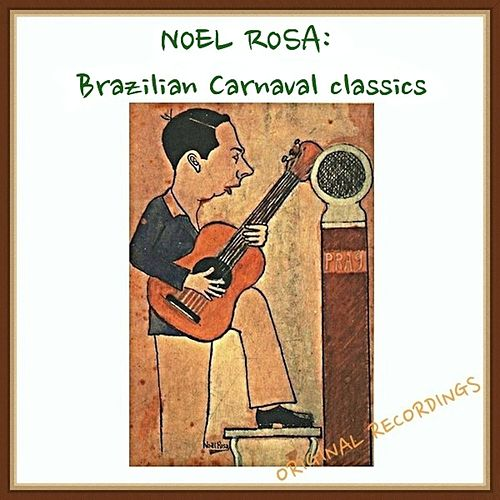 Noel Rosa: Brazilian Carnaval Classics by Various Artists