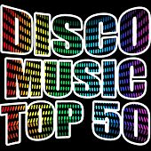 Disco Music Top 50 by Various Artists