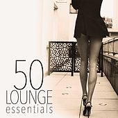 50 Lounge Essentials by Various Artists