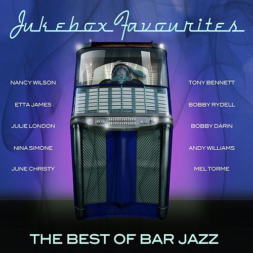 Jukebox Favourites - Best of Bar Jazz by Various Artists