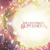 Supernova by Ray LaMontagne