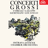 Locatelli, Geminiani, Galuppi, Corelli: Concerti Grossi by Ostrava Janáček Chamber Orchestra