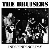 Independence Day (Expanded 2014 with Bonus Tracks) by The Bruisers