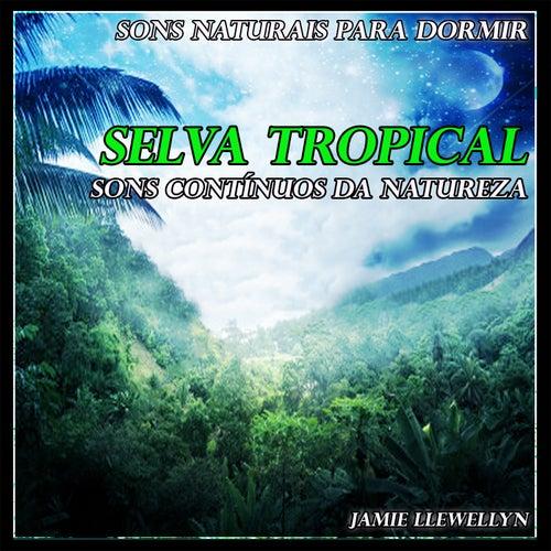 Sons Naturais para Dormir: Selva Tropical by Jamie Llewellyn