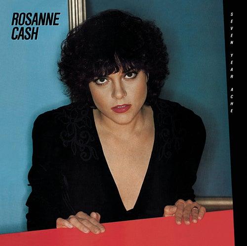 Seven Year Ache by Rosanne Cash