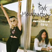 Ambulance City by Pink Mountaintops