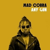 Any Gun by Mad Cobra