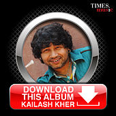 Download this Album - Kailash Kher by Kailash Kher