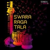 Swara Raga Tala by Various Artists