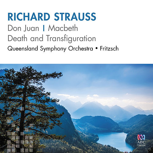 Richard Strauss: Don Juan – Macbeth – Death and Transfiguration by Queensland Symphony Orchestra