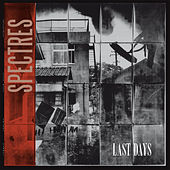 Last Days by The Spectres