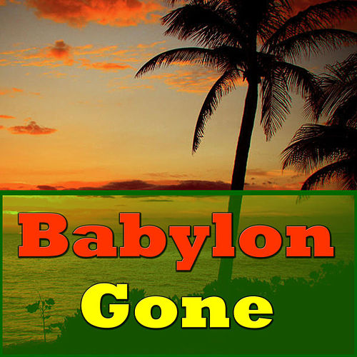 Babylon Gone by Various Artists