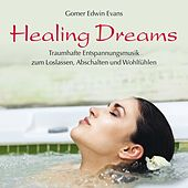 Healing Dreams: Traumhafte Entspannungsmusik by Gomer Edwin Evans
