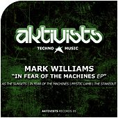 In Fear of the Machines EP by Mark Williams