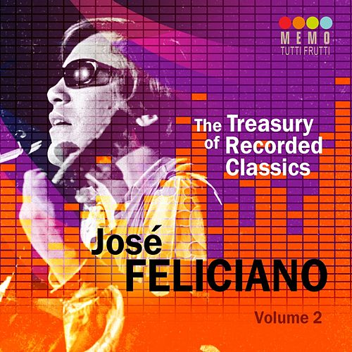 The Treasury of Recorded Classics: José Feliciano, Vol. 2 by Jose Feliciano