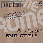 Audience Recording: Emil Gilels Recital, Rome 1969 (Live) by Emil Gilels
