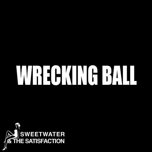 Wrecking Ball by Sweetwater