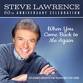 When You Come Back To Me (Amazon Exclusive) by Steve Lawrence