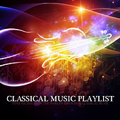 Classical Music Playlist by Various Artists