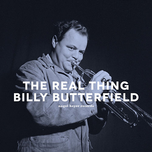 The Real Thing by Billy Butterfield