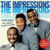 The Impressions Debut Album (feat. Curtis Mayfield) [Bonus Track Version] by The Impressions