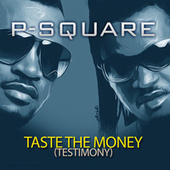 Taste the Money (Testimony) by P-Square