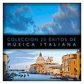 Colección 20 Éxitos de Música Italiana by Various Artists