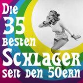 Die 35 Besten Schlager seit den 50ern by Various Artists