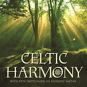 Celtic Harmony by Pete Huttlinger