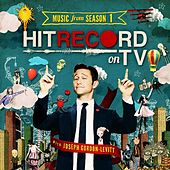 HITRECORD ON TV: Music from Season 1 by hitRECord