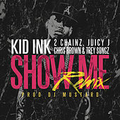 Show Me REMIX by Kid Ink