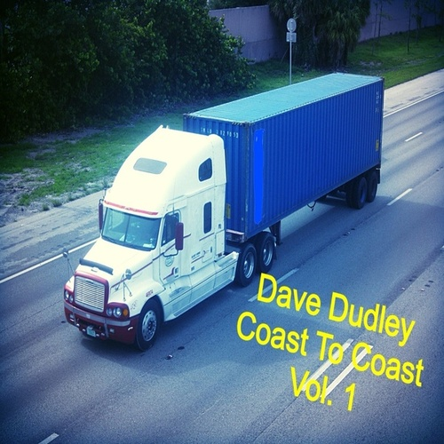 Coast to Coast, Vol 1. by Dave Dudley