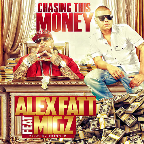 Chasing This Money by Alex Fatt