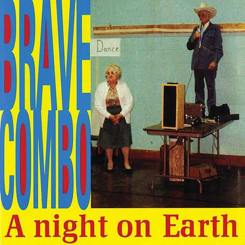 A Night On Earth by Brave Combo