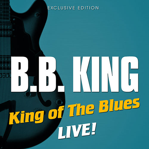 King of The Blues - Live by B.B. King