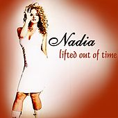 Lifted Out Of Time by Nadia