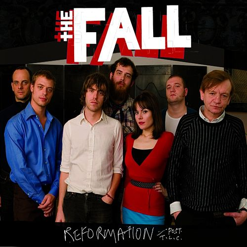 Reformation Post T.L.C. by The Fall