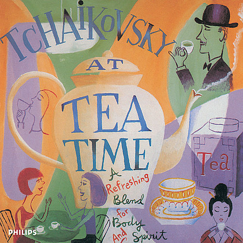 Tchaikovsky At Tea Time by Various Artists