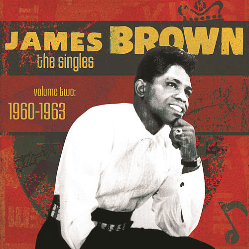 The Singles Volume Two: 1960-1963 by James Brown