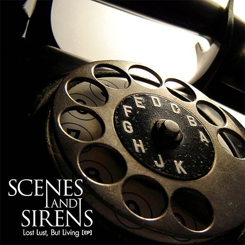 Lost Lust, But Living [EP] by Scenes And Sirens