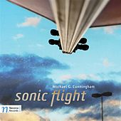 Michael G. Cunningham: Sonic Flight by Various Artists