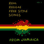 Real Reggae Free Style Songs From Jamaica Vol.2 by Various Artists
